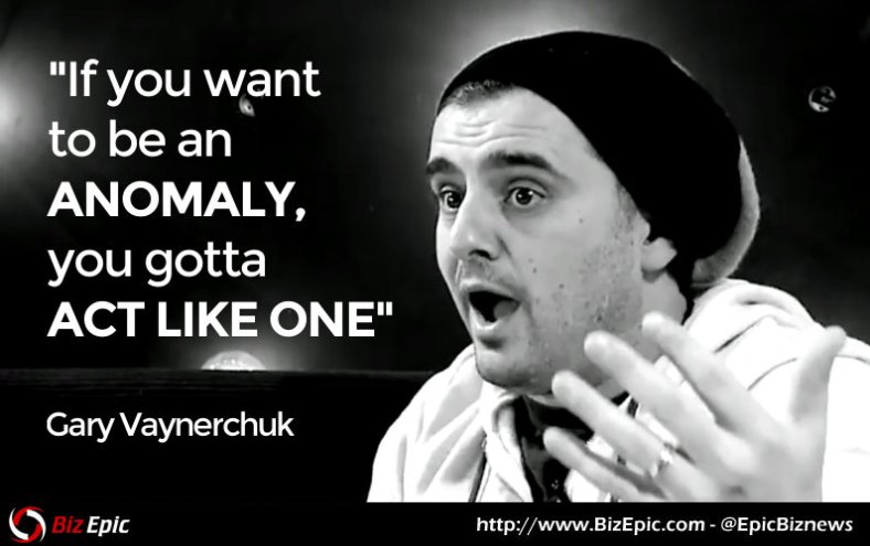 gary-vaynerchuk-quote-on-being-an-anomaly